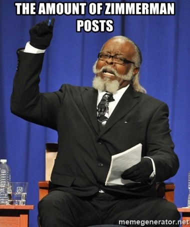 Rent Is Too Damn High - The amount of Zimmerman posts