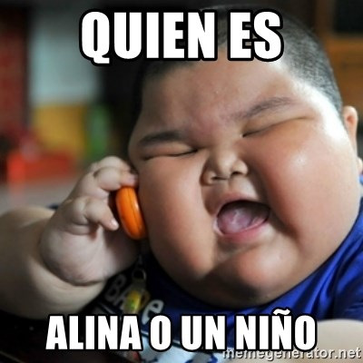 fat chinese kid - QUIEN ES ALINA O UN NIÑO