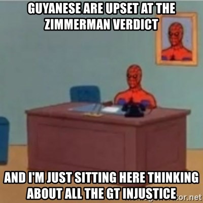 60s spiderman behind desk - guyanese are upset at the zimmerman verdict and i'm just sitting here thinking about all the gt injustice
