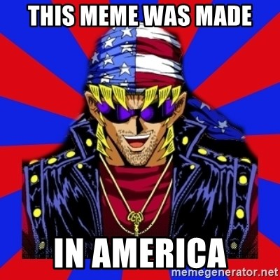 bandit keith - THIS MEME WAS MADE IN AMERICA
