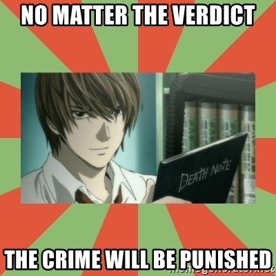 death note - No Matter The Verdict The Crime will be punished