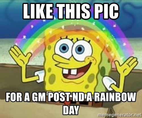 Spongebob - Like This Pic For a Gm Post nd a rainbow day