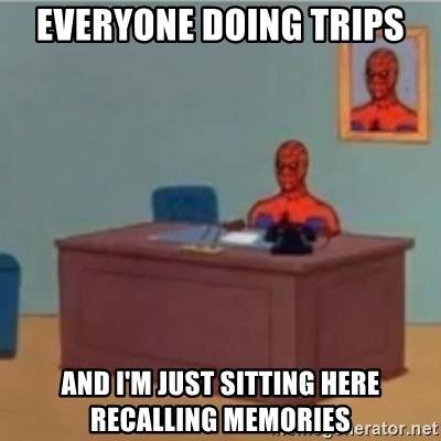 60s spiderman behind desk - Everyone doing trips And i'm just sitting here recalling memories
