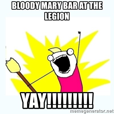 All the things - bloody mary bar at the legion yay!!!!!!!!!