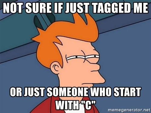 """Futurama Fry - not sure if just tagged me or just someone who start with """"C"""""""