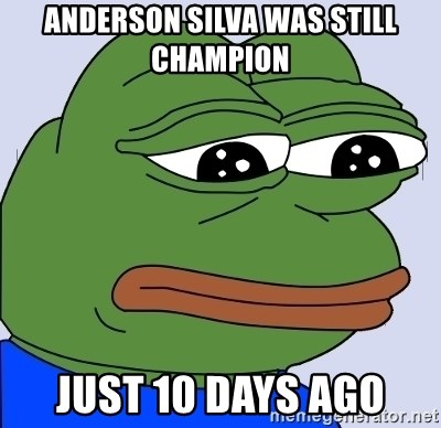 Feels Bad Man Frog - anderson silva was still champion just 10 days ago