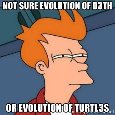 Not sure if troll - Not sure evolution of d3th or evolution of turtl3s