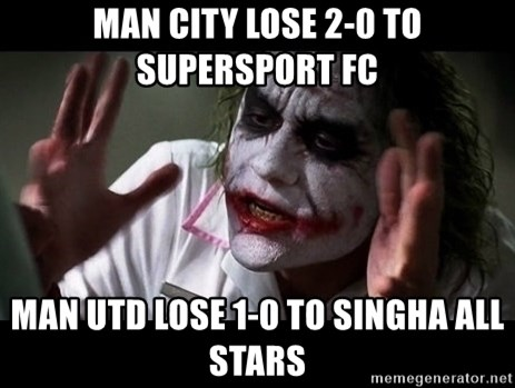 joker mind loss - Man city lose 2-0 to supersport fc Man utd lose 1-0 to singha all stars