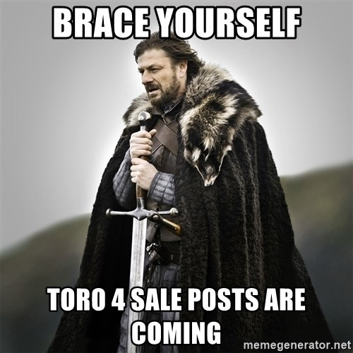 Game of Thrones - brace yourself Toro 4 Sale Posts Are Coming