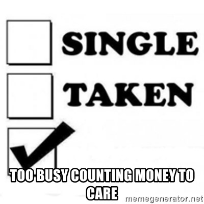 single taken checkbox -  too busy counting money to care