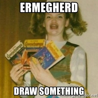 Ermegerd Girl - Ermegherd Draw Something