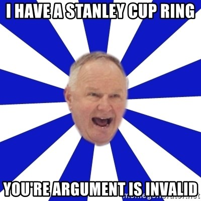 Crafty Randy - i have a stanley cup ring you're argument is invalid