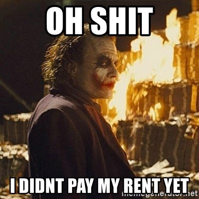 Joker sending a message - Oh Shit I didnt pay my rent yet