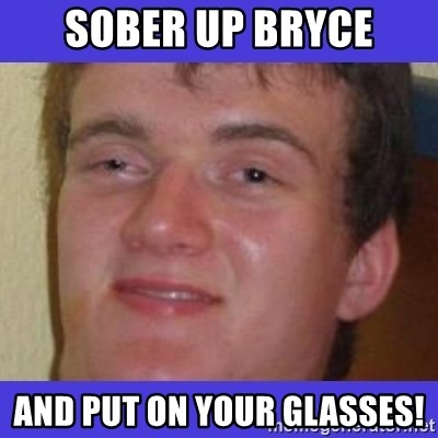 rally drunk guy - Sober up Bryce and Put on your glasses!