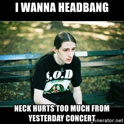 Jimmy headbanger da depressão - i wanna headbang neck hurts too much from yesterday concert