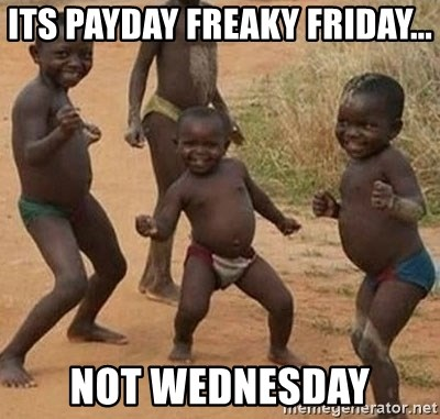 Dancing african boy - Its payday freaky friday... Not Wednesday