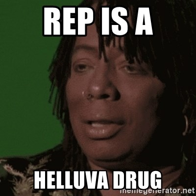 Rick James - rep is a helluva drug