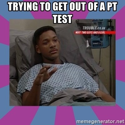 Will Smith aids - Trying to get out of a PT Test