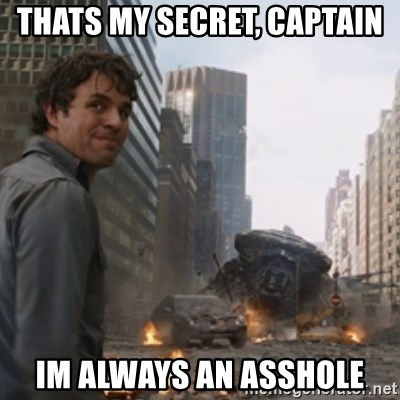 thats my secretlol - thats my secret, captain im always an asshole