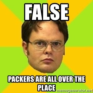 Courage Dwight - FALSE PACKERS ARE ALL OVER THE PLACE