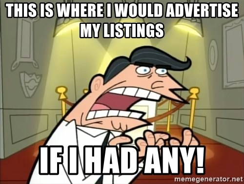 Timmy turner's dad IF I HAD ONE! - This is where I would advertise my listings If I had any!