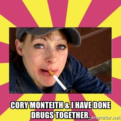 Patricia (Patty) Downtown Eastside Vancouver, BC -  CORY MONTEITH & I HAVE DONE DRUGS TOGETHER.