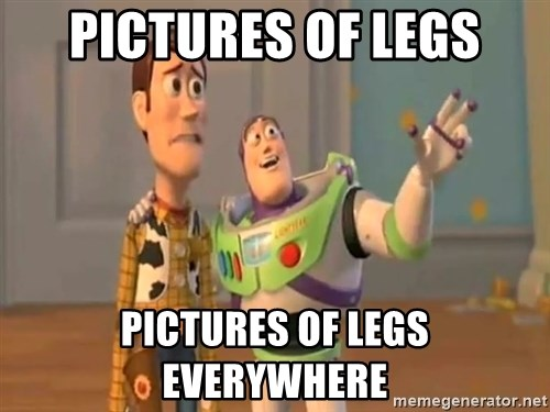 X, X Everywhere  - pictures of legs pictures of legs everywhere