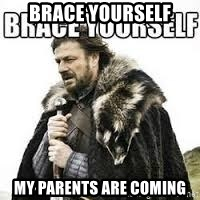 meme Brace yourself - BRACE YOURSELF MY PARENTS ARE COMING