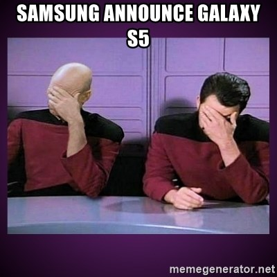 Double Facepalm - SAMSUNG ANNOUNCE GALAXY S5
