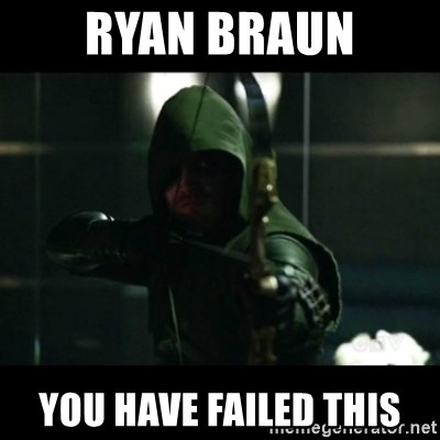 YOU HAVE FAILED THIS CITY - Ryan Braun You Have Failed this