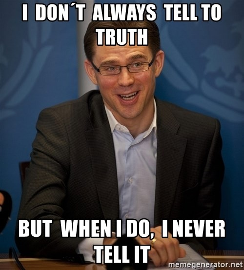 Katainen Perkele - i  don´t  always  tell to truth but  when i do,  i never  tell it