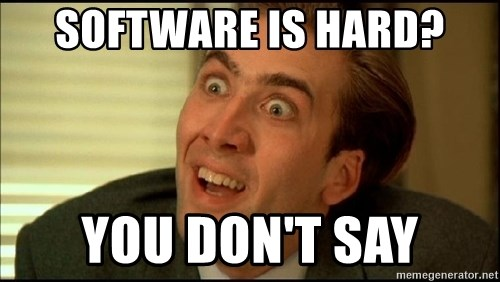 You Don't Say Nicholas Cage - software is hard? you don't say