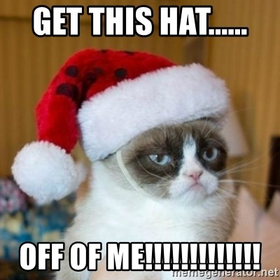Grumpy Cat Santa Hat - Get this hat...... OFF OF ME!!!!!!!!!!!!!