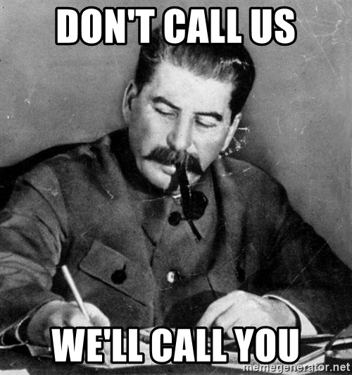 Quit Stalin - Don't call us we'll call you