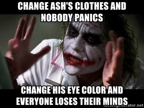 joker mind loss - Change Ash's clothes and nobody panics Change his eye color and everyone loses their minds