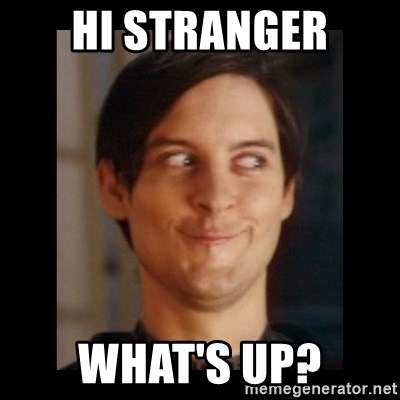 Toby Maguire trollface - Hi stranger What's up?