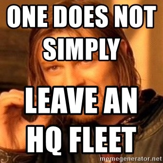 One Does Not Simply - One does not simply                                Leave an HQ fleet