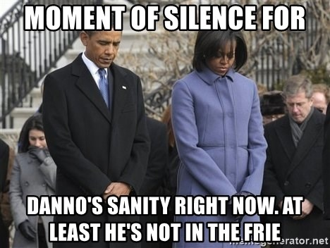 A moment of silence- obama - Moment of silence for Danno's sanity right now. At least he's not in the frie
