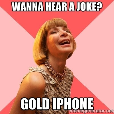 Amused Anna Wintour - Wanna hear a joke? Gold iPhone