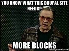 More Cowbell - You know what this Drupal site needs? More BLOCKS