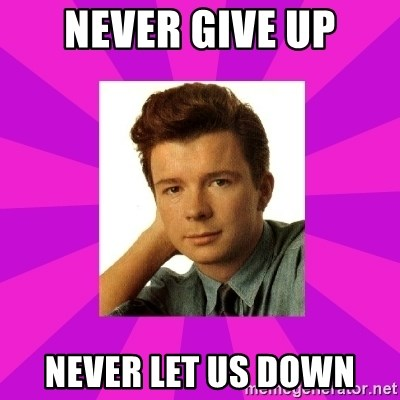 RIck Astley - Never give up never let us down