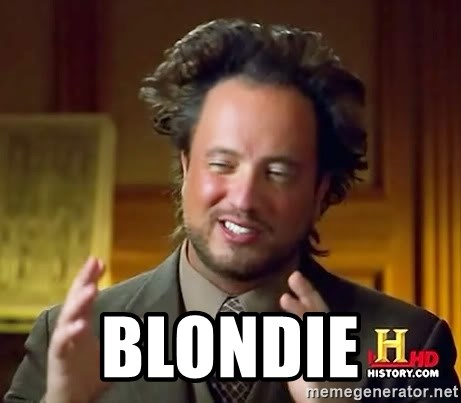 Ancient Aliens -  Blondie