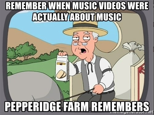 Pepperidge Farm Remembers Meme - Remember when music videos were actually about music Pepperidge farm remembers