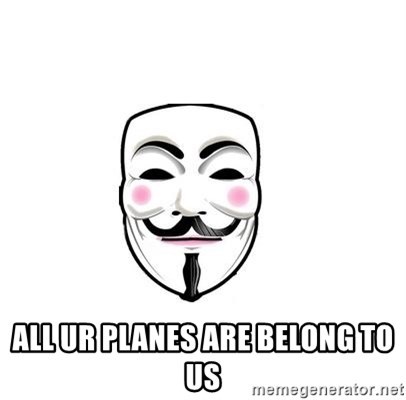 Anon -  All ur planes are belong to us