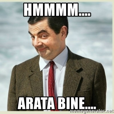 MR bean - Hmmmm.... Arata Bine....