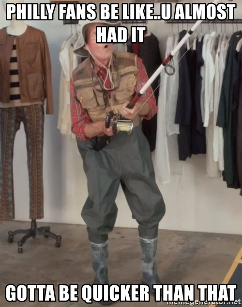 Caught you a dollar - Philly fans be like..u almost had it Gotta be quicker than that