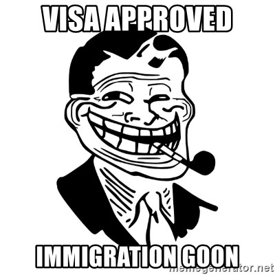 Troll Dad - Visa Approved Immigration Goon