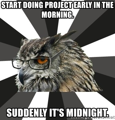 ITCS Owl - Start doing project early in the morning. Suddenly it's midnight.