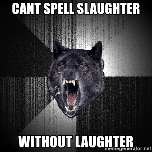Insanity Wolf - CANT SPELL SLAUGHTER WITHOUT LAUGHTER