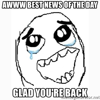 Happy Cry - Awww best news of the day glad you're back